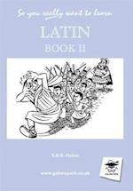 So You Really Want to Learn Latin Book II (So You Really Want to Learn)