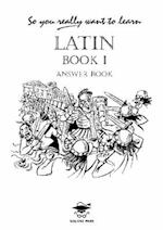 So You Really Want to Learn Latin Book I Answer Book (So You Really Want to Learn)