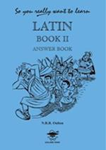 So You Really Want to Learn Latin Book II Answer Book (So You Really Want to Learn)