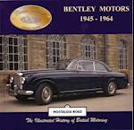 Bentley Motors 1945-1964 (Classic Marques, nr. 9)