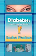 Diabetes: An Everyday Guide