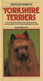 A Petlove Guide to Yorkshire Terriers (PetLove Guide To)