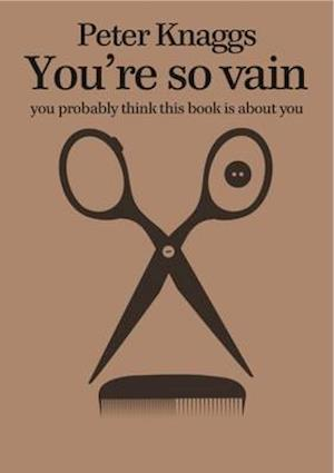You're So Vain: You Probably Think This Book is About You