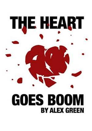 Bog, paperback The Heart Goes Boom af Alex Green