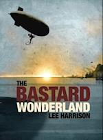 Bastard Wonderland af Lee Harrison