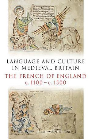 Language and Culture in Medieval Britain - The French of England, c.1100-c.1500