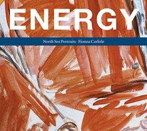 Energy: North Sea Portraits