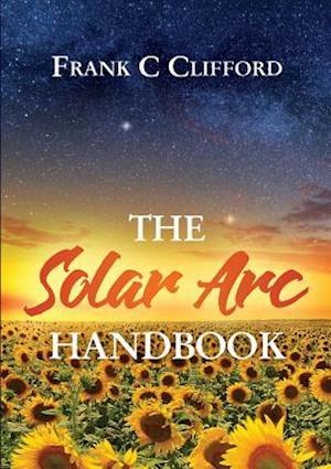 The Solar Arc Handbook