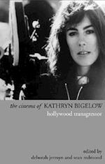 The Cinema of Kathryn Bigelow af Deborah Jermyn, Sean Redmond