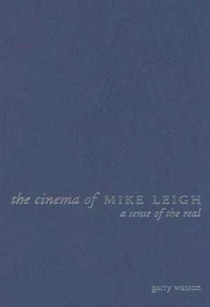 The Cinema of Mike Leigh