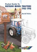 The Pocket Guide to Britain's Model Tractors 1948-1998
