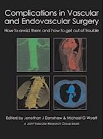 Complications in Vascular and Endovascular Surgery - How to Avoid Them and How to Get Out of Trouble