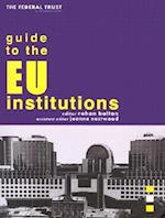 Guide to the Eu Institutions (Federal trust series)