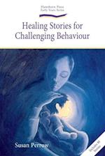 Healing Stories for Challenging Behaviour (The Early Years)