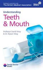 Understanding Your Teeth and Mouth (Understanding)