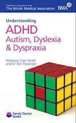 Understanding ADHD Autism, Dyslexia and Dyspraxia (Family Doctor Books)