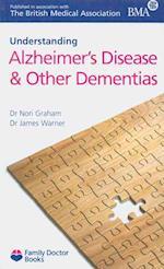 Understanding Alzheimer's Disease & Other Dementias (Family Doctor Books)