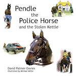 Pendle the Police Horse and the Stolen Kettle (Pendle the Police Horse, nr. 2)