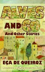 Alves & Co. and Other Stories (Dedalus European Classics)