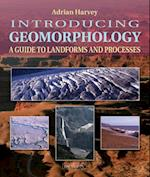 Introducing Geomorphology (Introducing Earth and Environmental Sciences)