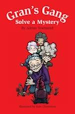 Gran's Gang Solve a Mystery (Gran's Gang Series, nr. 3)