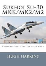 Sukhoi Su-30 Mkk/Mk2/M2