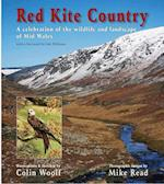 Red Kite Country - A Celebration of the Wildlife and Landscape of Mid Wales (Wild Guides)