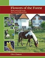 Flowers of the Forest - Plants and People in the New Forest National Park (Wild Guides)