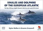Whales and Dolphins of the European Atlantic - The Bay of Biscay, English Channel, Celtic Sea, and Coastal Southwest Ireland, Fully Updated 2e (Wild Guides)