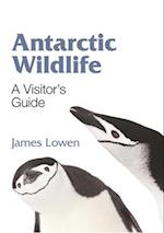 Antarctic Wildlife - A Visitor`s Guide (Wild Guides)