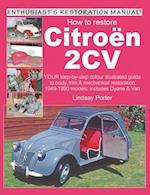 Citroen 2CV, Enthusiast's Restoration Manual (Enthusiast's Restoration Manual Series)