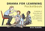 Drama for Learning Pocketbook (Teachers' Pocketbooks)