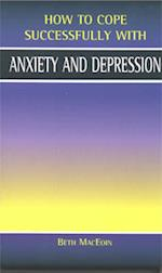 Anxiety and Depression (How to Cope Successfully with)