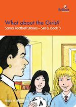 What about the Girls? (Sams Football Stories Set B, nr. 3)