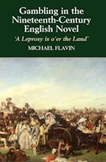 Gambling in the Nineteenth-Century English Novel af Michael Flavin