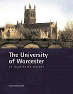 The University of Worcester: An Illustrated History