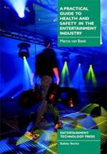 A Practical Guide to Health and Safety in the Entertainment Industry