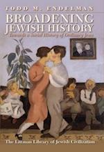 Broadening Jewish History: Towards a Social History of Ordinary Jews af Todd M. Endelman