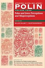 Polin: Studies in Polish Jewry, Volume 4: Poles and Jews: Perceptions and Misperceptions