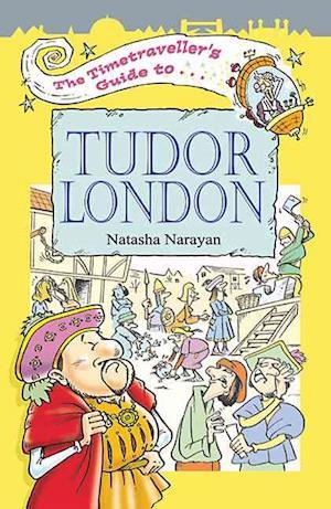 The Timetraveller's Guide to Tudor London