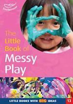 The Little Book of Messy Play (Little Books, nr. 13)