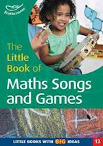 The Little Book of Maths Songs and Games (Little Books, nr. 12)