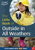 The Little Book of Outside in All Weathers (Little Books, nr. 17)