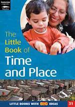 The Little Book of Time and Place (Little Books, nr. 31)