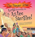 Avoid Becoming An Aztec Sacrifice! af Fiona MacDonald