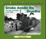 Smoke Amidst the Drumlins (Irish Railway Photographers S)