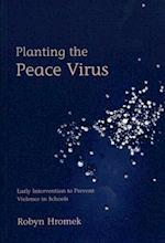 Planting the Peace Virus (Lucky Duck Books)