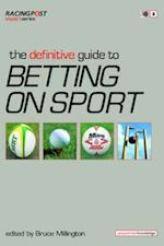 The Definitive Guide to Betting on Sports (