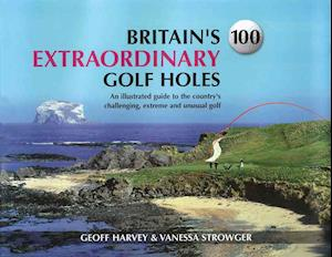 Britain's 100 Extraordinary Golf Holes