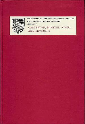 A History of the County of Oxford - XV: Carterton, Minster Lovell, and Environs
